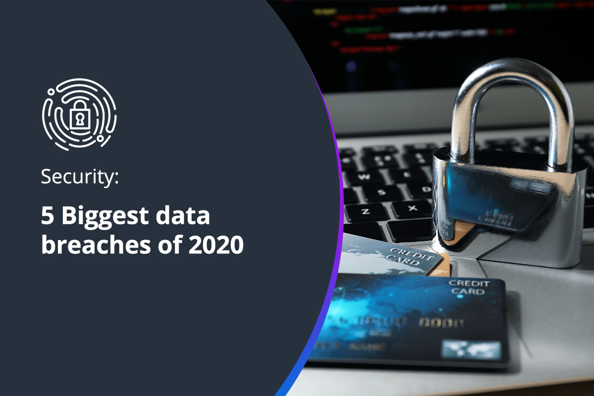 5 Biggest data breaches of 2020