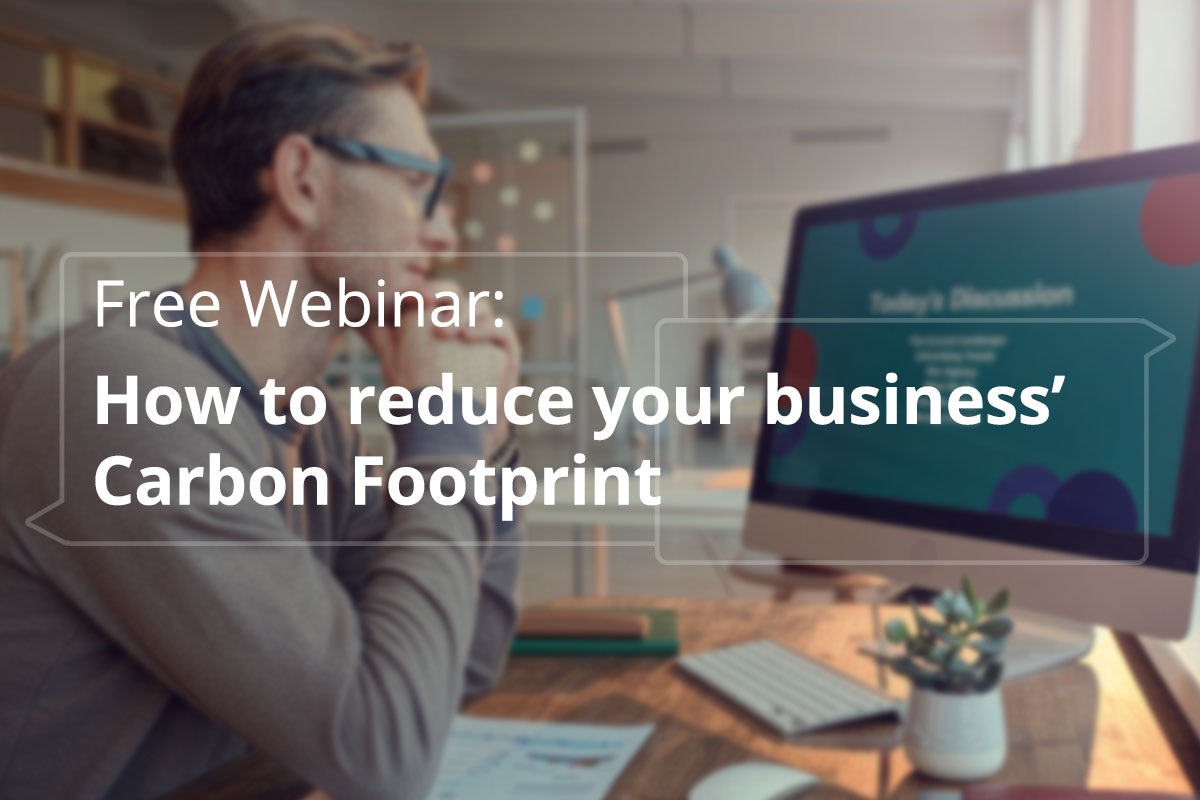 Join our free webinar on how to reduce your business carbon footprint