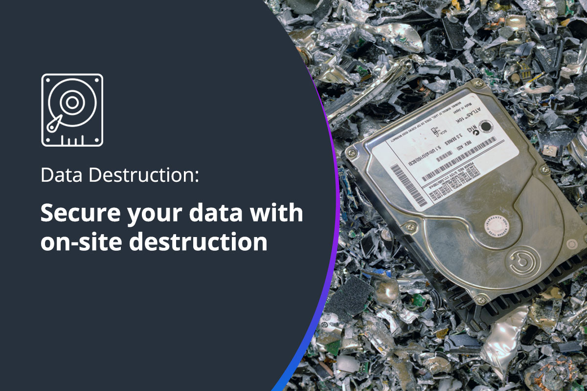 Secure your data with on-site destruction