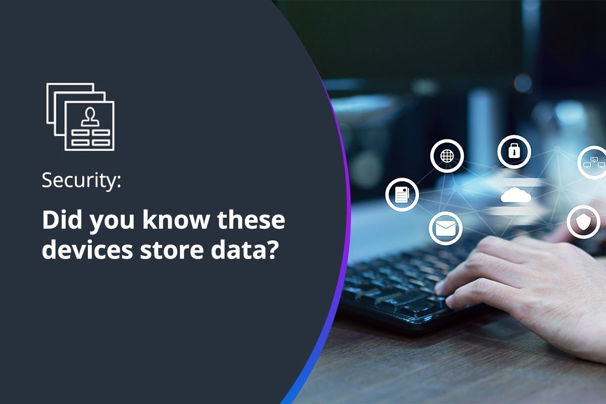 Did you know these devices store data?