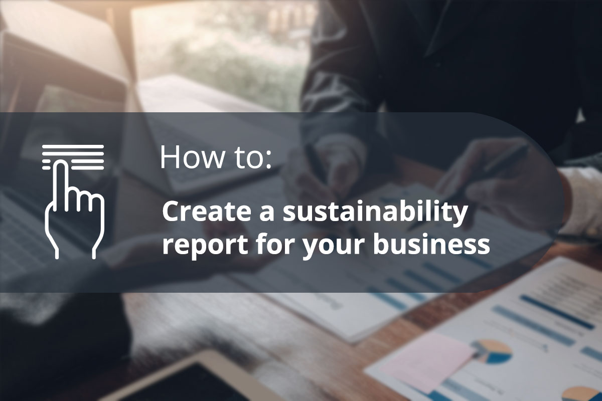 How to create a sustainability report for your business