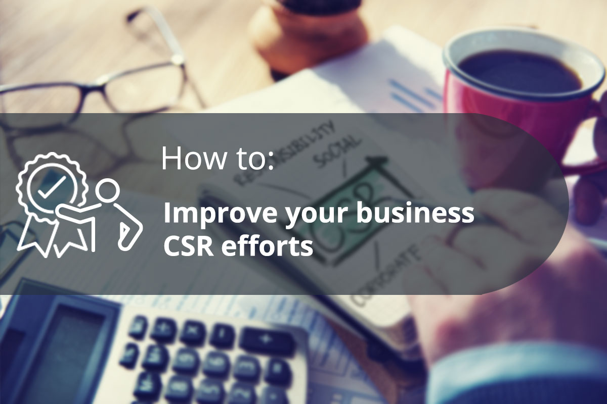 How to improve your business CSR efforts