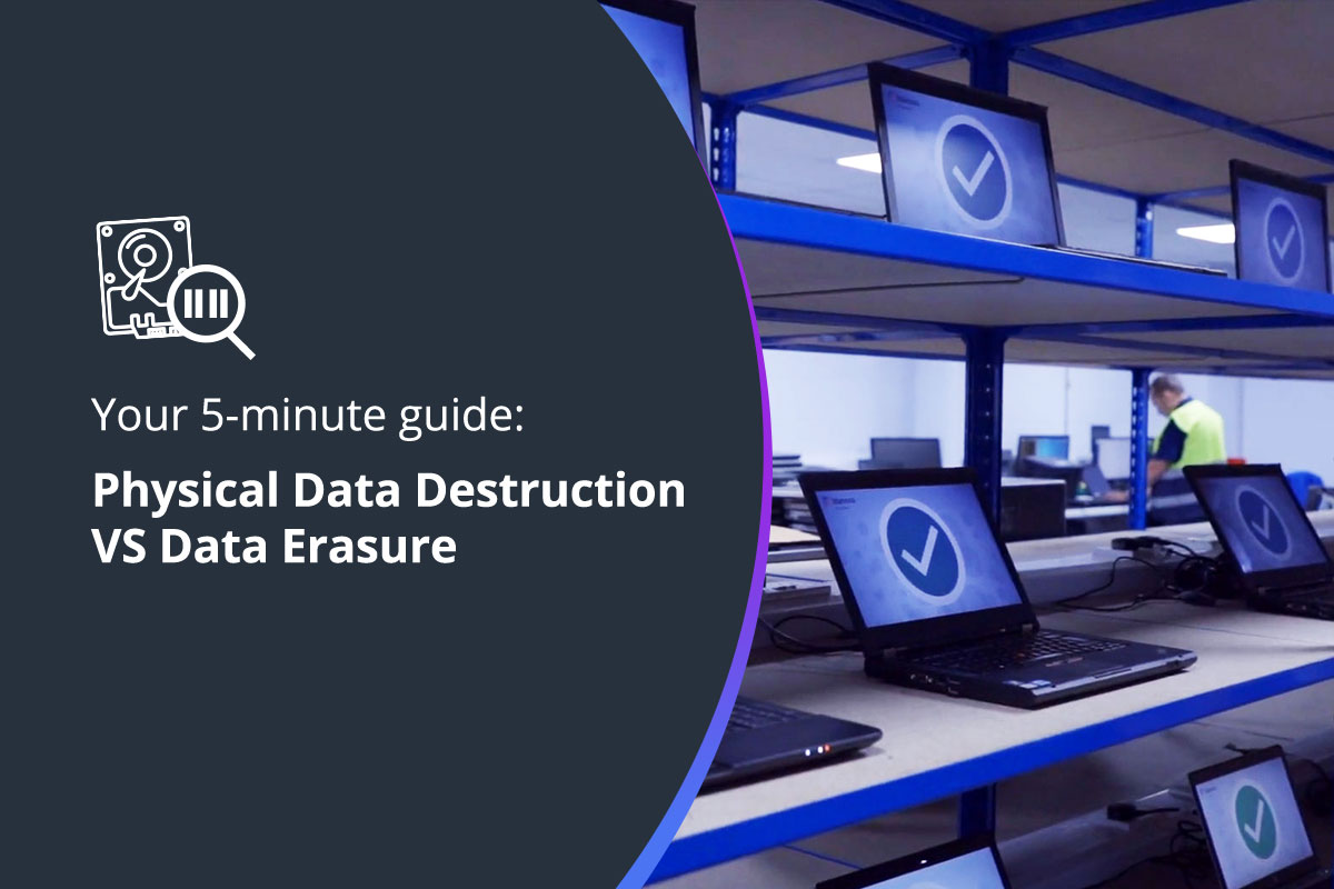 Your 5-minute guide to Physical Data Destruction Vs Data Erasure