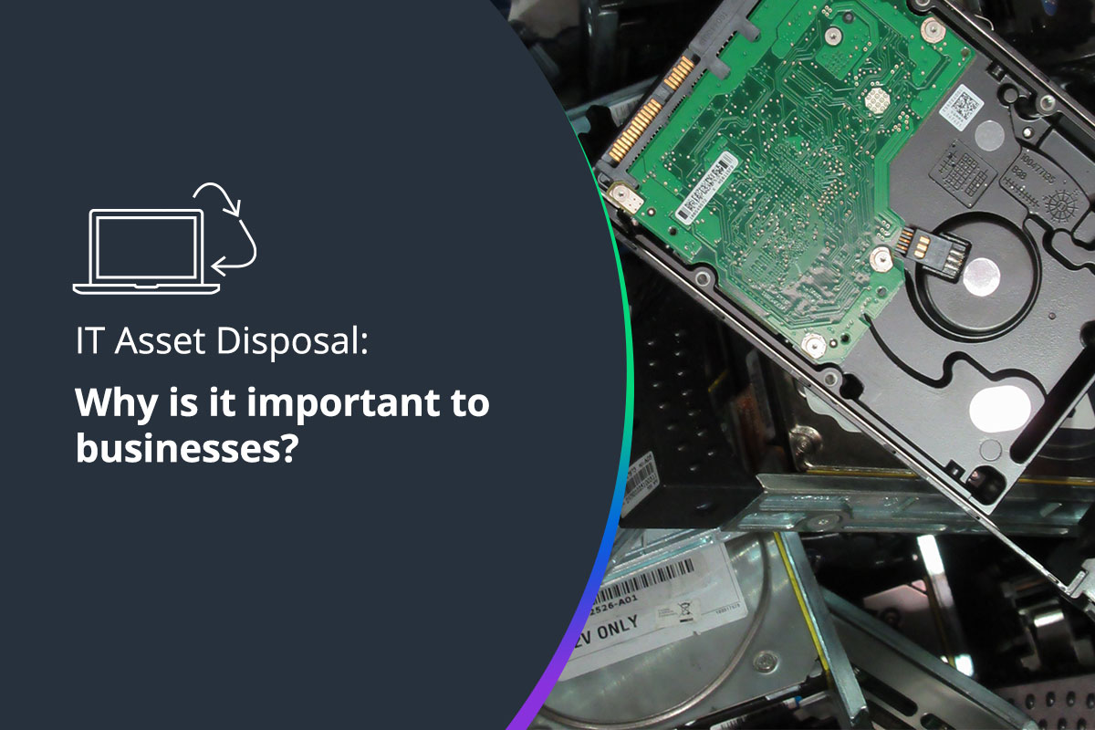 Why IT asset disposal is important to businesses?