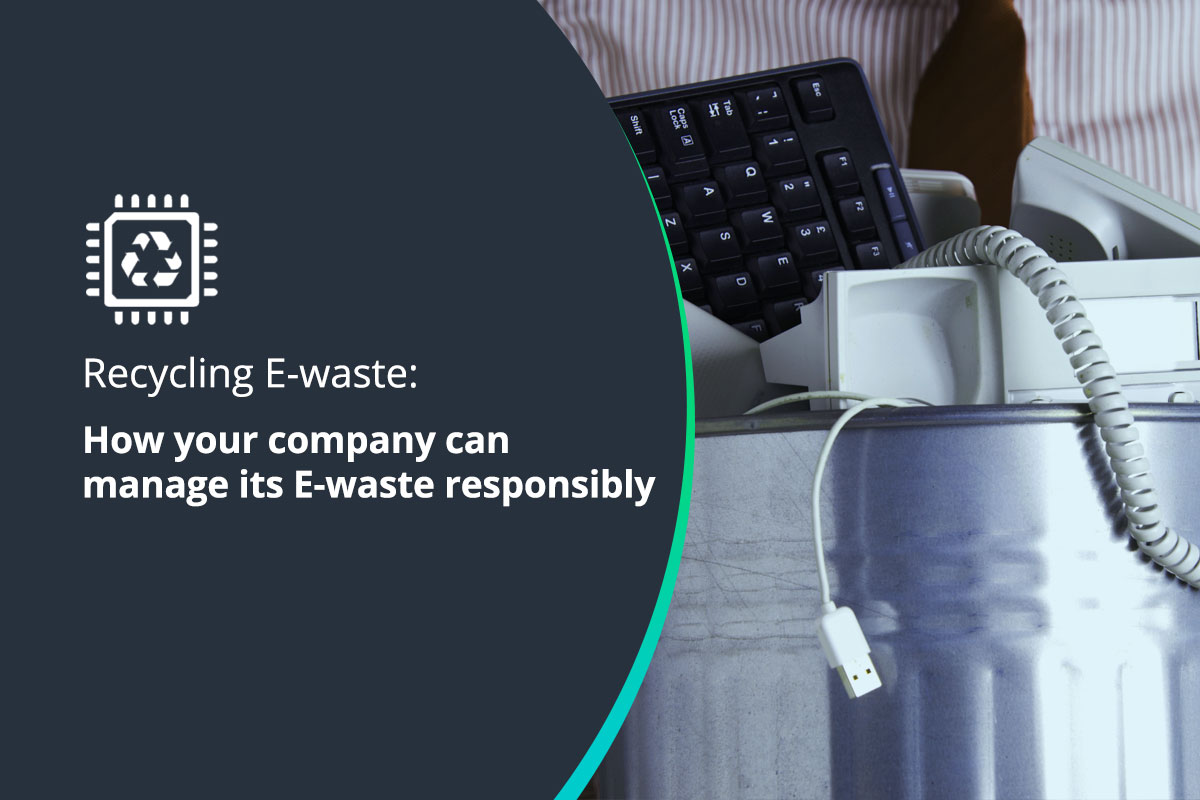 How your company can manage its e-waste responsibly and effectively