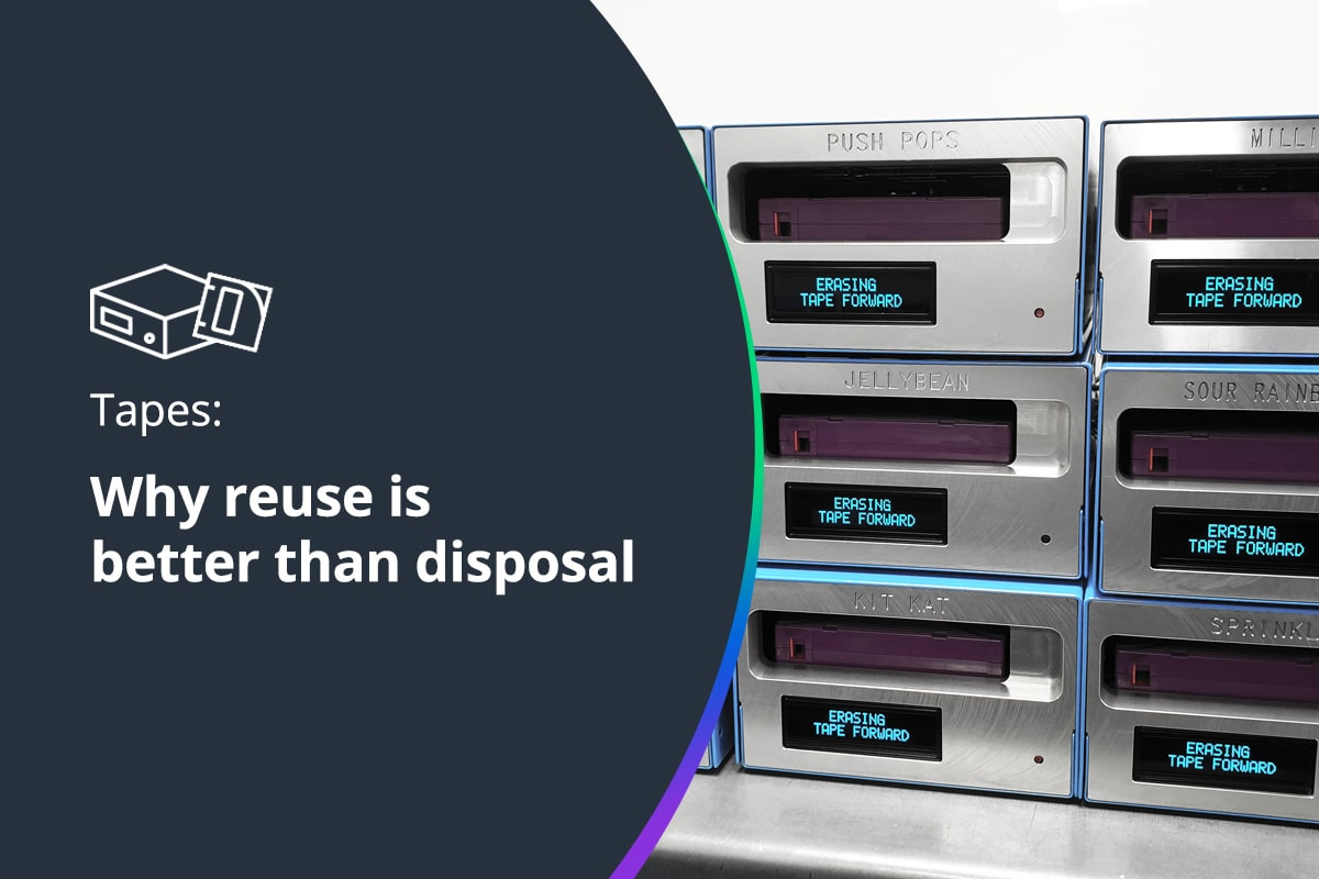 Tapes: Why reuse is better than disposal